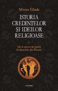 Istoria credințelor și ideilor religioase. Vol. 1