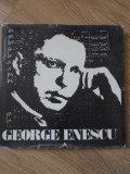 GEORGE ENESCU. ALBUM, OMAGIU CU PRILEJUL ANIVERSARII A 100 DE ANI DE LA NASTERE-CUVANT INAINTE: ZENO VANCEA