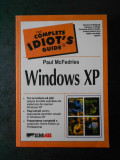 PAUL McFEDRIES - WINDOWS XP. TOT CE TREBUIE SA STITI, PREZENTARE COMPLETA