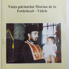 VIATA PARINTELUI MARIAN DE LA FOTACHESTI - VIDELE de LAURIAN STANCHESCU , 2003