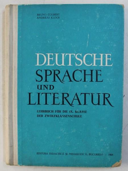 DEUTSCHE SPRACHE UND LITERATUR - LEHRBUCH FUR DIE IX. KLASSE DER ZWOLFKLASSENSCHULE von BRUNO COLBERT und ANDREAS KLOOS , 1965