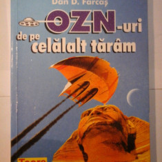 OZN-uri DE PE CELALALT TARAM - Dan D. Farcas