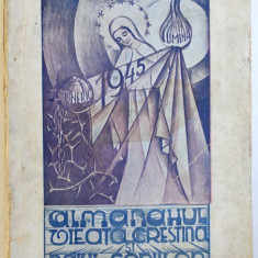 ALMANAHUL VIEATA CRESTINA SI RAIUL COPIILOR , PE ANUL 1945