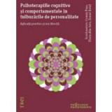 Psihoterapiile cognitive si comportamentale in tulburarile de personalitate. Aplicatii practice si noi directii - Cosmin Popa