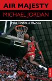 Cumpara ieftin Air Majesty. Michael Jordan/Emil Hossu-Longin