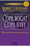 Copil bogat, copil istet - Robert T. Kiyosaki