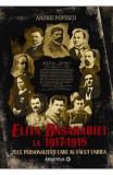 Elita Basarabiei la 1917-1918. Zece personalitati care au facut Unirea (cartonata) - Andrei Popescu