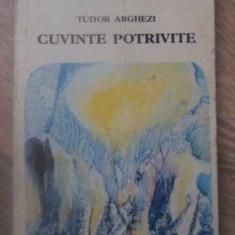CUVINTE POTRIVITE - TUDOR ARGHEZII