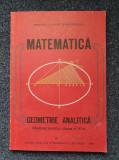 MATEMATICA GEOMETRIE ANALITICA MANUAL PT CLASA A XI-A - C Udriste, V Tomuleanu