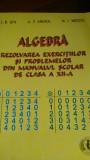 Algebra Rezolvarea exercitiilor si problemelor din manualul de clasa XII
