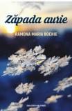 Zapada aurie/Ramona Maria Bochie
