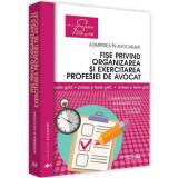 Fise privind organizarea si exercitarea profesiei de avocat | Carmen Moldovan, Alexandru Suciu