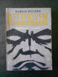 ROMAIN ROLLAND - BEETHOVEN. MARILE EPOCI CREATOARE. ULTIMELE CVARTETE (1966)