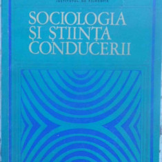 SOCIOLOGIA SI STIINTA CONDUCERII - COLECTIV