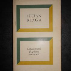 LUCIAN BLAGA - EXPERIMENTUL SI SPIRITUL MATEMATIC (1969, editie cartonata)