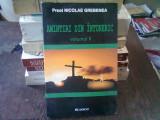 AMINTIRI DIN INTUNERIC - NICOLAE GREBENEA VOL.I + II