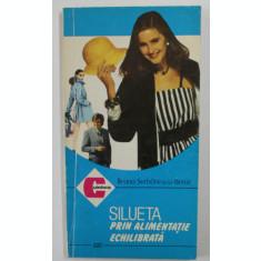 SILUETA PRIN ALIMENTATIE ECHILIBRATA de ILEANA SERBANESCU - BERAR , 1994