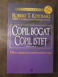 Copil bogat, copil istet - Robert T.Kiyosaki, Sharon L.Lechter