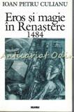 Eros Si Magie In Renastere 1848 - Ioan Petru Culianu