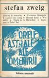 Orele Astrale Ale Omenirii. Miniaturi Istorice - Stefan Zweig