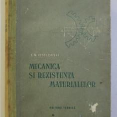 MECANICA SI REZISTENTA MATERIALELOR de I. N. VESELOVSKI , 1954