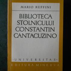 MARIO RUFFINI - BIBLIOTECA STOLNICULUI CONSTANTIN CANTACUZINO
