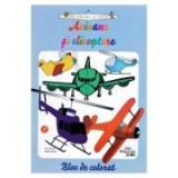 Avioane si elicoptere - Bloc de colorat