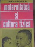 MATERNITATEA SI CULTURA FIZICA-GINETA STOENESCU