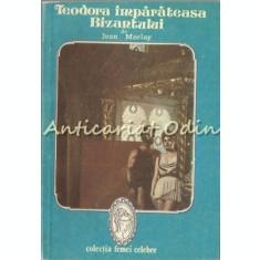 Teodora Imparateasca Bizantului - Jean Morlay