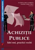 Cumpara ieftin Achizitii publice. Idei noi, practici vechi