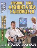Caseta audio:  Fără Zahăr – Episodu' Unu: Ameninţarea faitonului ( 2003 ), Casete audio