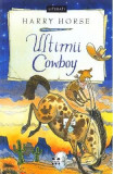 Ultimii cowboy - Harry Horse