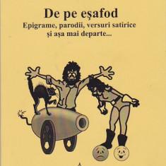 DAN GEORGESCU - DE PE ESAFOD ( CU DEDICATIE SI AUTOGRAF )