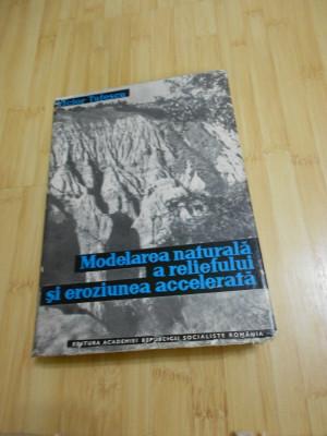 VICTOR TUFESCU--MODELAREA NATURALA A RELIEFULUI SI EROZIUNEA ACCELERATA foto