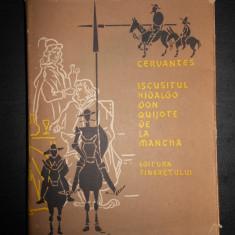 CERVANTES - ISCUSITUL HIDALGO DON QUIJOTE DE LA MANCHA (1957)