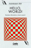 Cumpara ieftin Hello, world! Revolutia informatica si viitorul omenirii/Hannah Fry, Corint
