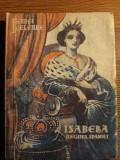 Isabella regina Spaniei - Ramon Toledo - colectia Femei celebre nr. 14