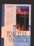 C9632 TRAGEDIA VEACURILOR - ELLEN G. WHITE