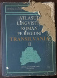 ATLASUL LINGVISTIC ROMAN PE REGIUNI TRANSILVANIA VOL I / II - GRIGORE RUSU,VIOREL BIDIAN ,DUMITRU LOSONTI