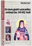 Din istoria gandirii social-politice romanesti(sec. XVII-XIX). Studii
