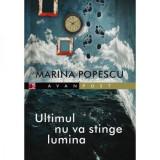 Ultimul Nu va Stinge Lumina   Marina Popescu