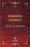 Jocul cu moartea/Zaharia Stancu, cartea romaneasca