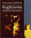 Rugaciunea experienta vietii vesnice Arhimandritul Sofronie