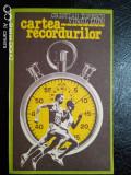 Cartea recordurilor-Cristian Topescu,Virgil Ludu