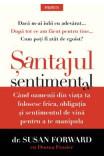 Santajul sentimental - Susan Forward