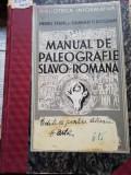 MANUAL DE PALEOGRAFIE SLAVO ROMANA-HENRI STAHL SI D.P.BOGDAN-1936