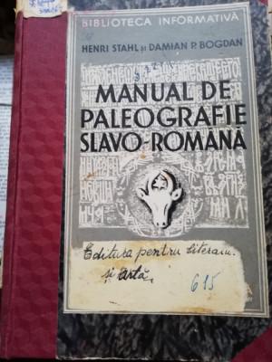 MANUAL DE PALEOGRAFIE SLAVO ROMANA-HENRI STAHL SI D.P.BOGDAN-1936 foto