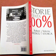 Istorie Recenta 100%. Editura Humanitas, 2009 - Robert Turcescu, Valeriu Stoica