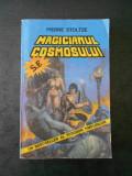 PIERRE STOLTZE - MAGICIANUL COSMOSULUI
