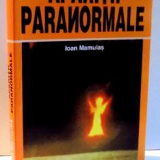 APARITII PARANORMALE de IOAN MAMULAS